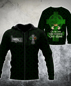 St. Patrick Irish In My Veins Flows The Blood Of Irish Rebels 3d Hoodie, T-shirt