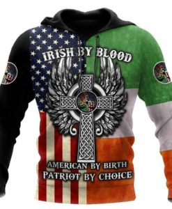 St.patrick Irish By Blood American By Birth Patriot By Choice 3d Hoodie, T-shirt