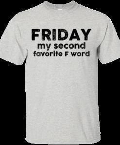 Friday Shirt - Friday my second favorite F word T-shirt,Tank top & Hoodies