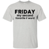 Friday Shirt - Friday my second favorite F word T-shirt,Tank top & Hoodies