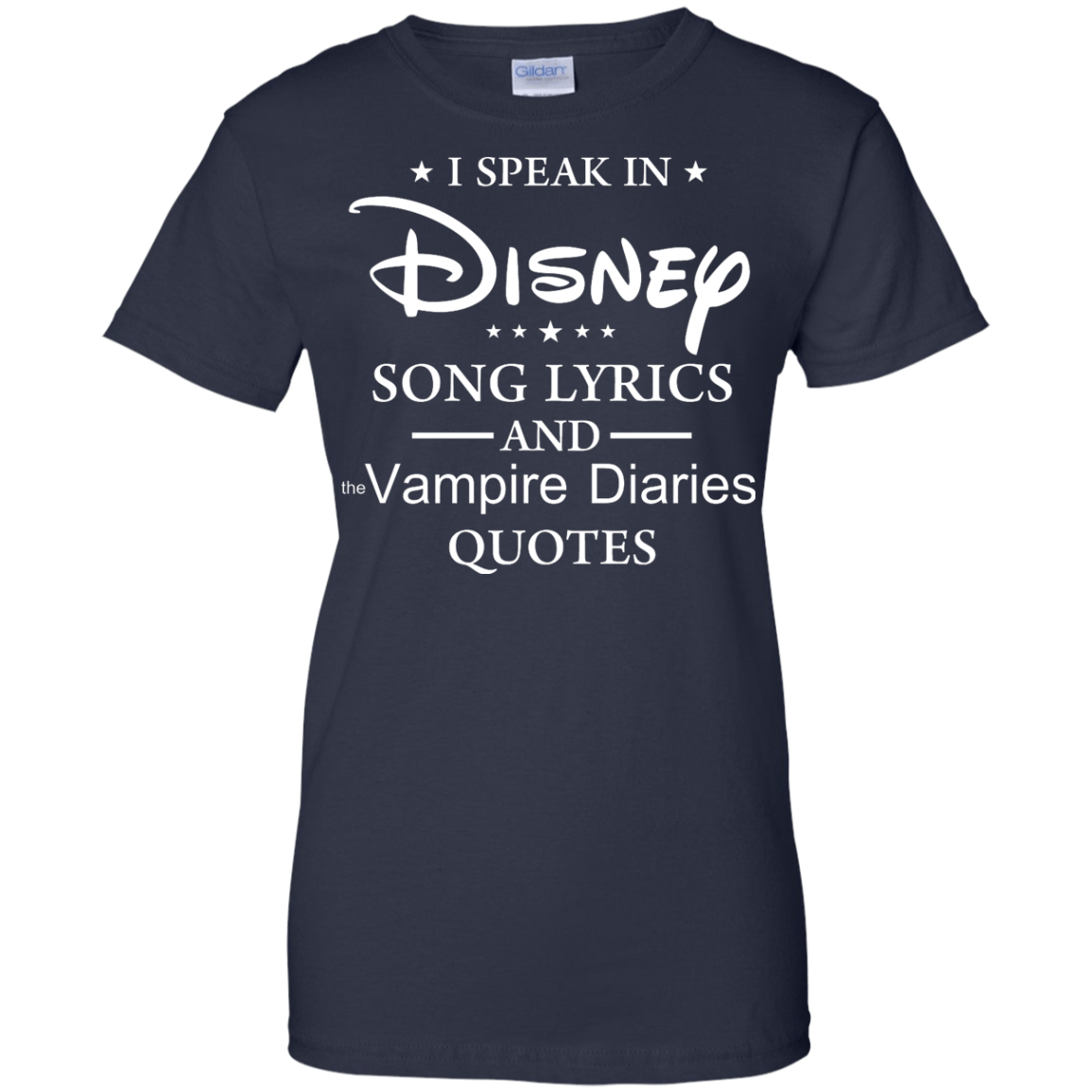 I Speak In Disney Song Lyrics And The Vampire Diaries Quotes T Shirt