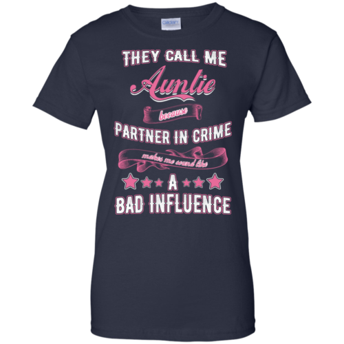 Best Tee for Aunt Day They call me auntie because partner in crime makes me sound like a bad influence T shirt,Tank top & Hoodies