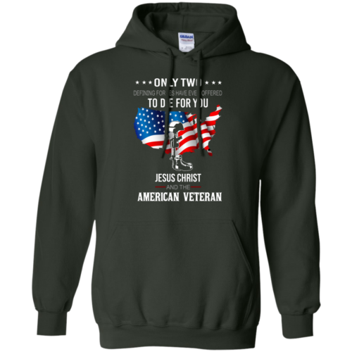 Jesus christ and american veteran defining forces have ever offered to die for you T shirt,Tank top & Hoodies
