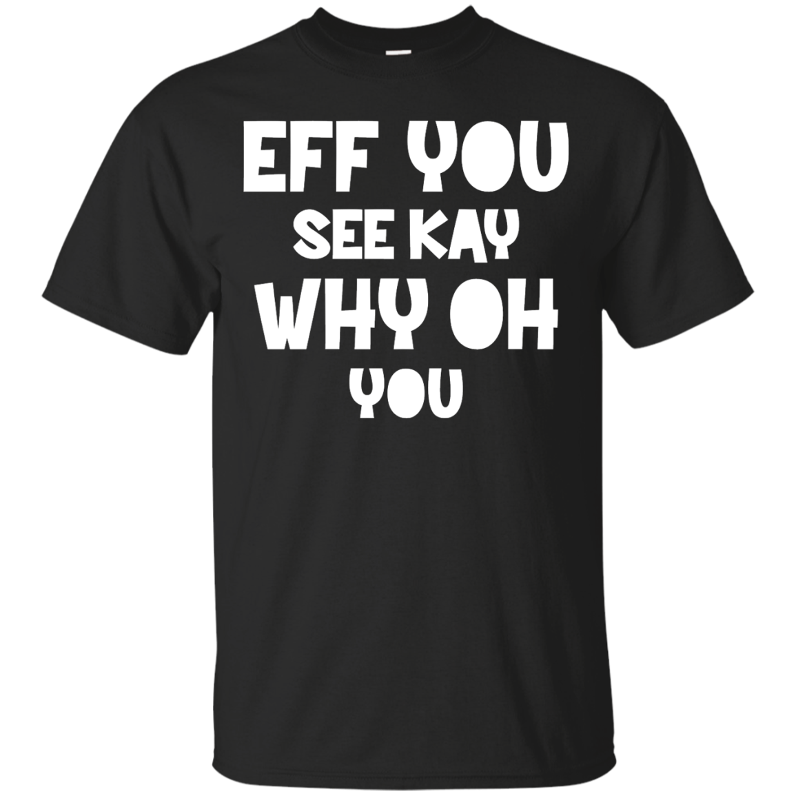 Eff you see kay why oh you T-shirt,Tank top & Hoodies