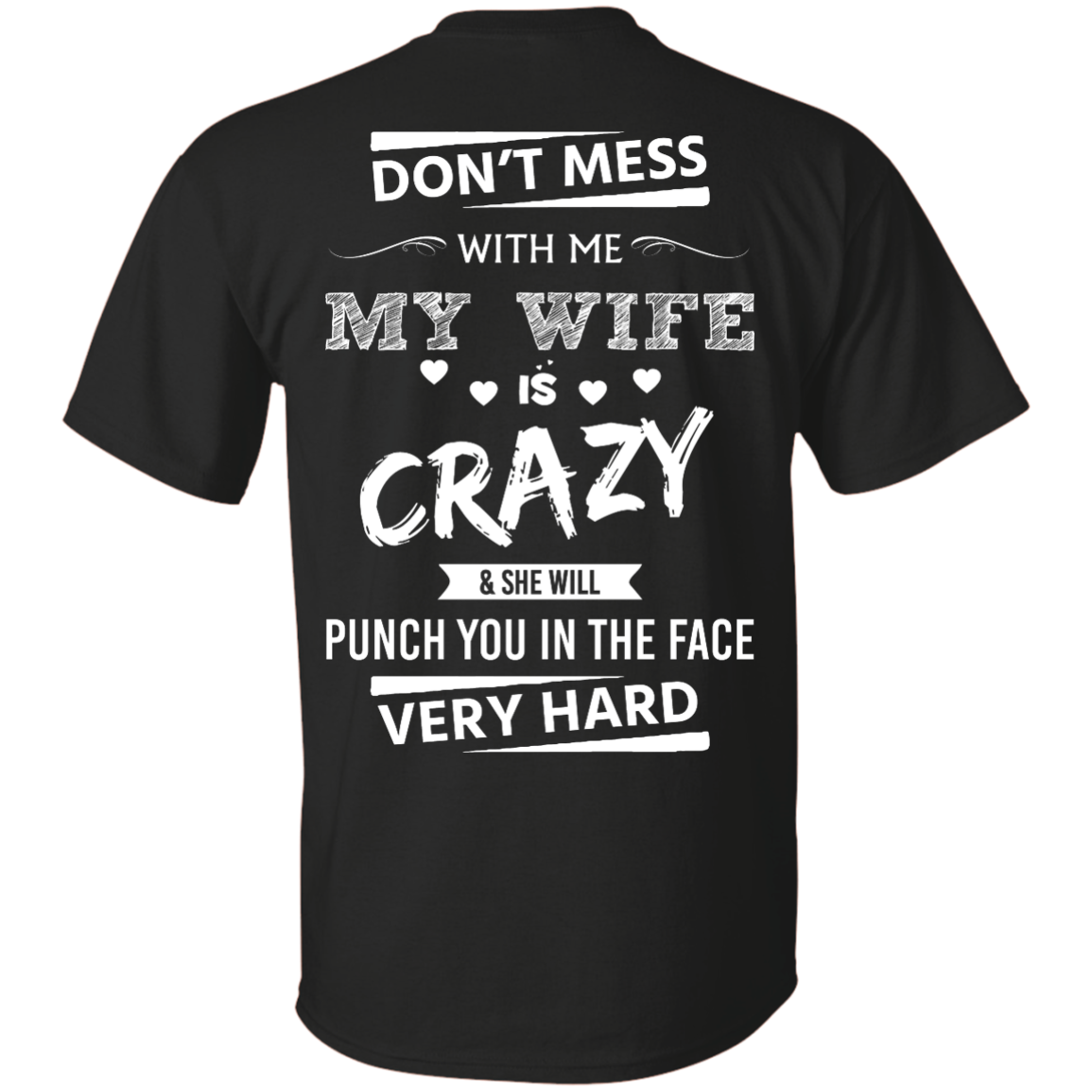 8b043475 Funny Shirts - Don't mess with me,my wife is crazy & she will punch ...
