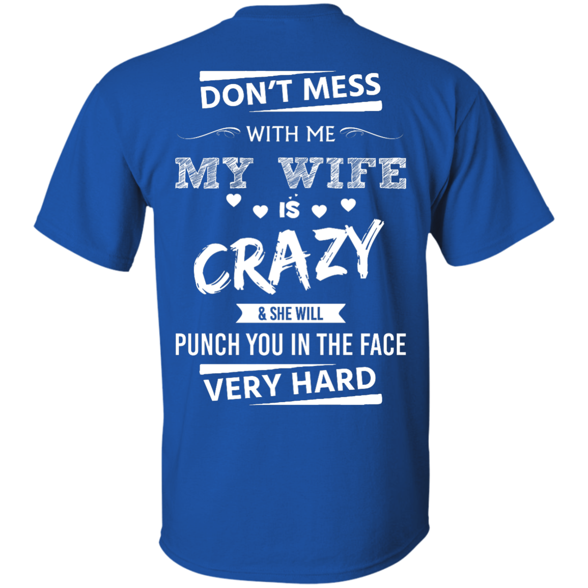Funny Shirts Don't mess with me,my wife is crazy & she will punch you in the face very hard T shirt,Tank top & Hoodies