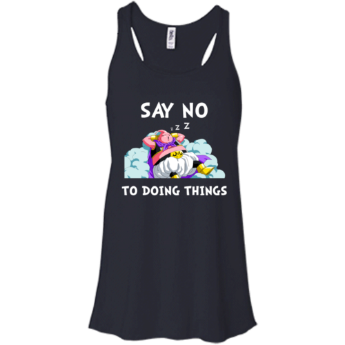 Majin Buu DragonBall Shirts Say no to doing things T shirt,Tank top & Hoodies