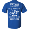 Funny Shirts Don't mess with me,my sister is crazy & she will punch you in the face very hard T shirt,Tank top & Hoodies
