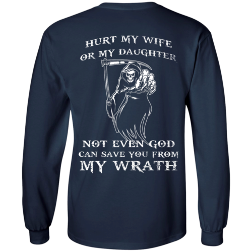 Family Shirts Hurt my wife or my daughter not even god can save you from my wrath T shirt,Tank top & Hoodies
