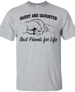 Daddy and Daughter - best friends for life T-shirt,Tank top & Hoodies