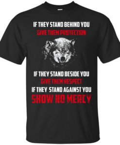 Shirts for Wolf Lovers - If they stand behind you give them protection T-shirt,ank top,Long sleeve & Hoodies