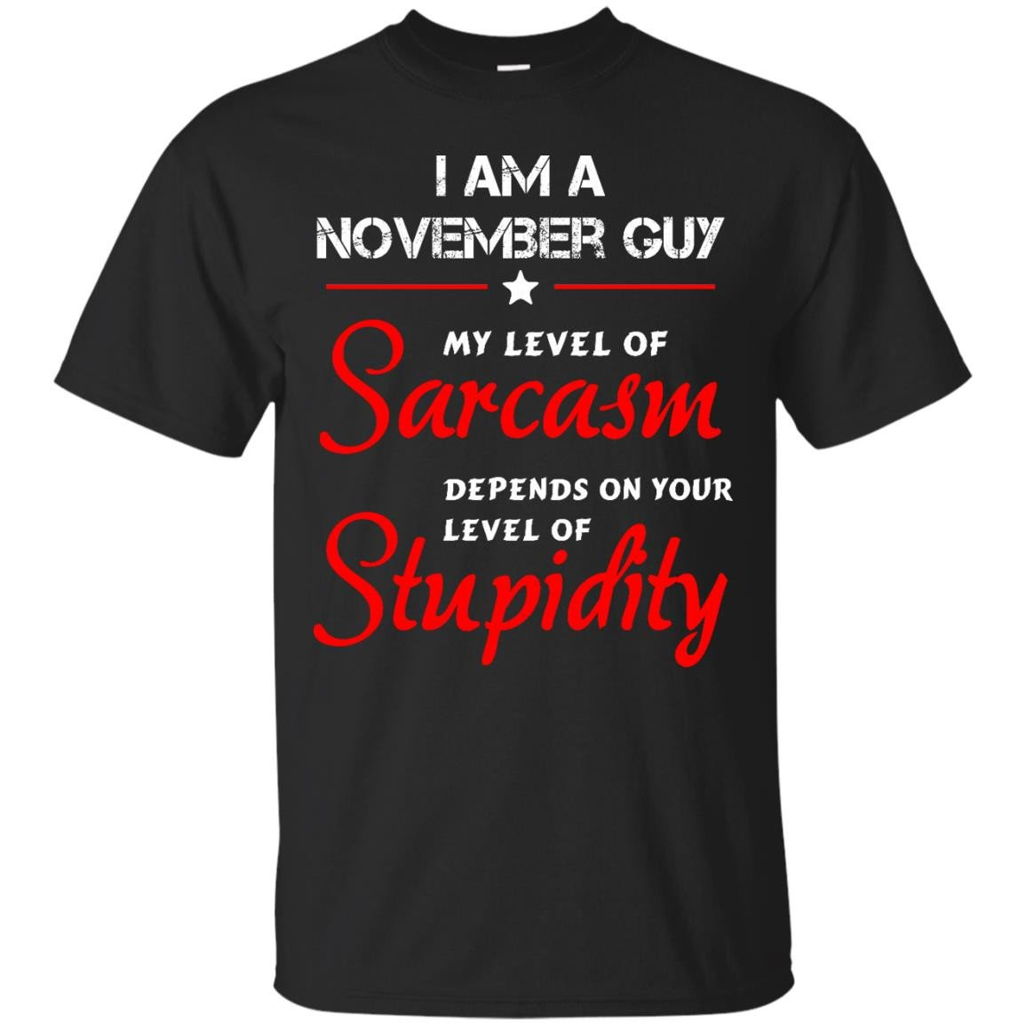 I am an October guy shirts my level of sarcasm depends on your level of stupidity T shirt,tank top,long sleeve & Hoodies