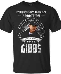NCIS Shirts - Gibbs Shirts - Everybody has a addcation mine just happens to be Gibbs T-shirt,Tank top & Hoodies