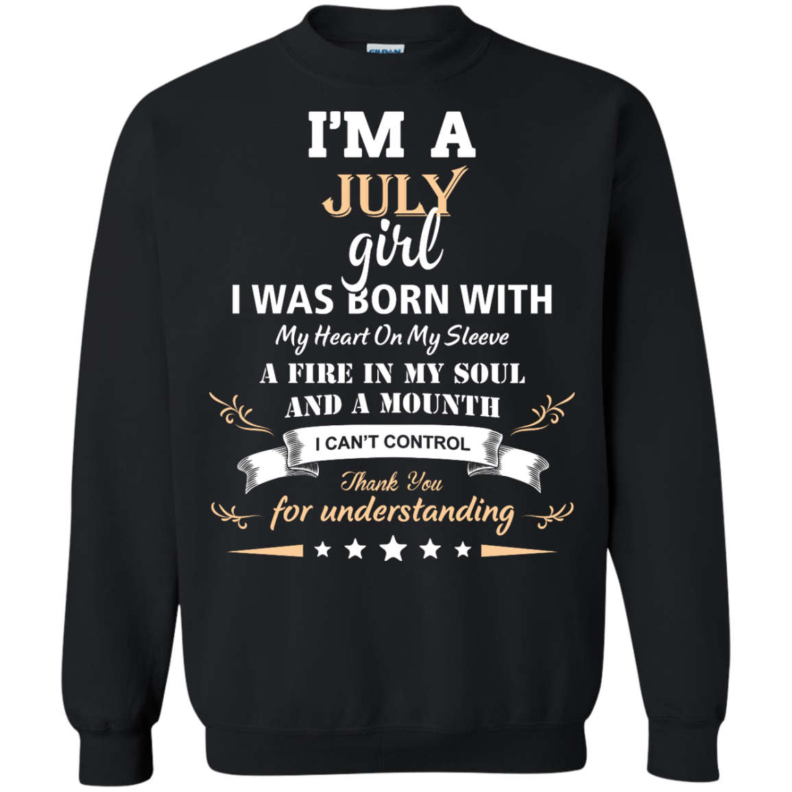 Im a July girl shirts I was born with my heart on my sleeve a fine in my soul t shirt,tank,sweater