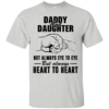 Daddy and Daughter not always eye to eye but always heart to heart tshirt,tank,hoodie,sweater