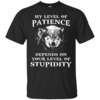 Wolf shirts - My level of patience depends on your level of stupidity unisex t-shirt,tank,hoodie,sweater