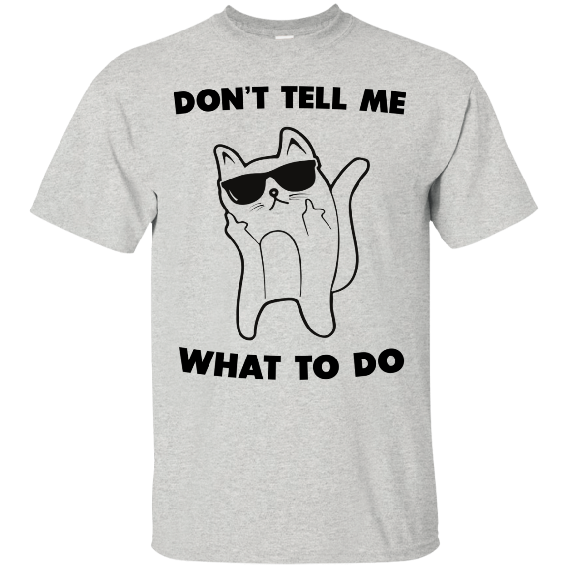 Don't tell me what to do unisex t shirt, tank, hoodie, sweater