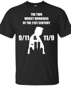 The two worst mornings of the 21st century 9/11 and 11/9 unisex t-shirt, hoodie, tank, sweater