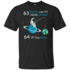 63 Earths can fit inside Uranus, 64 If you Relax unisex t-shirt, tank, hoodie, sweater