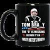 Tom Brady The D Is Missing Coffee Mugs