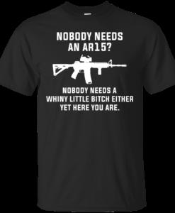 Nobody needs an AR15 t-shirt, vneck, tank, hoodie