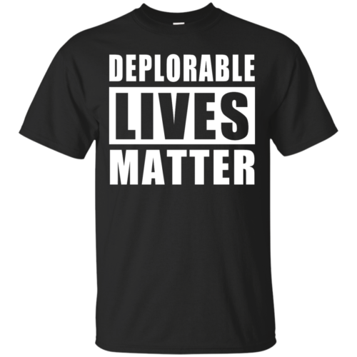 Deplorable Lives Matter Proud to be Deplorable t shirt