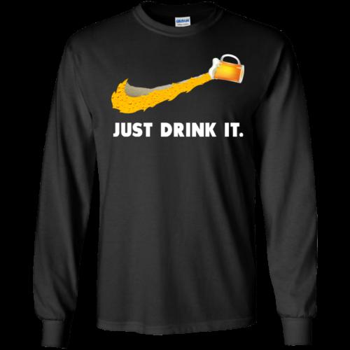 Love Beer Just Drink It tshirt, vneck, hoodie
