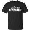 Adorable Deplorable T Shirt  - Vote Trump for President 2016