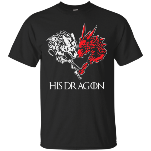 Game of Thrones: His Dragon tshirt, vneck, hoodie, long sleeve