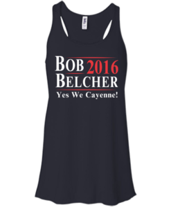 Bob Belcher for president 2016 t shirt & hoodies, Tank top