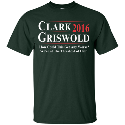 Clark Griswold for President 2016 T Shirt, Hoodies, Tank Top