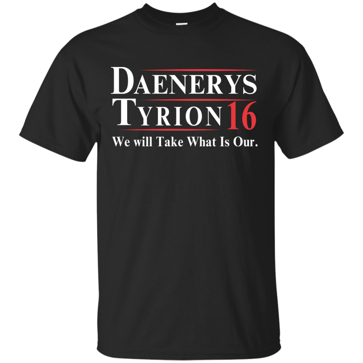Daenerys Tyrion for president 2016 t shirt & hoodies