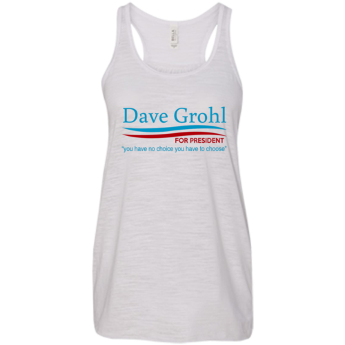 Dave Grohl president 16 t shirt/hoodies/tank top