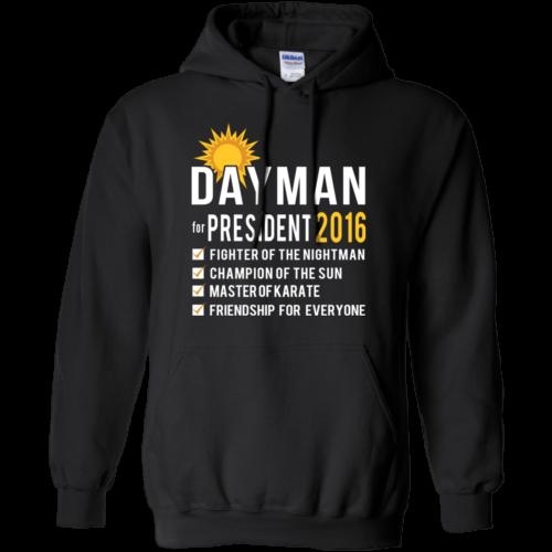 Dayman for president 2016 T shirt, Hoodies & Hoodies