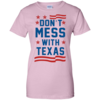 Don't Mess With Texas T-Shirt, Hoodies & Tank Top