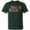 Eric B. Rakim for president 2016 t shirt & hoodies, tank top