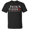 Frank N Furter for President 2016 T Shirt, Hoodies, Tank Top