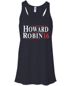 Howard Robin for president 2016 t shirt & hoodies/tank top