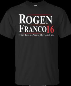 Rogen & Franco for President 2016 T Shirt, Hoodies, Tank Top