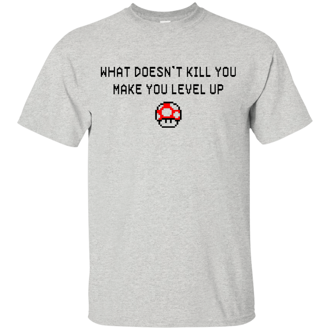 What Doesn't Kill You Make You Level Up Shirt