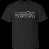 Its a beautiful day to save life shirt, nurse t-shirt