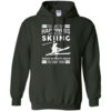 You can't buy happiness but you can go skiing t shirt, hoodies