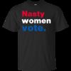 Nasty Women Vote Shirt