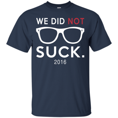 We did not suck Chicago cubs t shirt