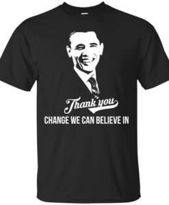 Change we can believe in | Thank you President Obama T-Shirt
