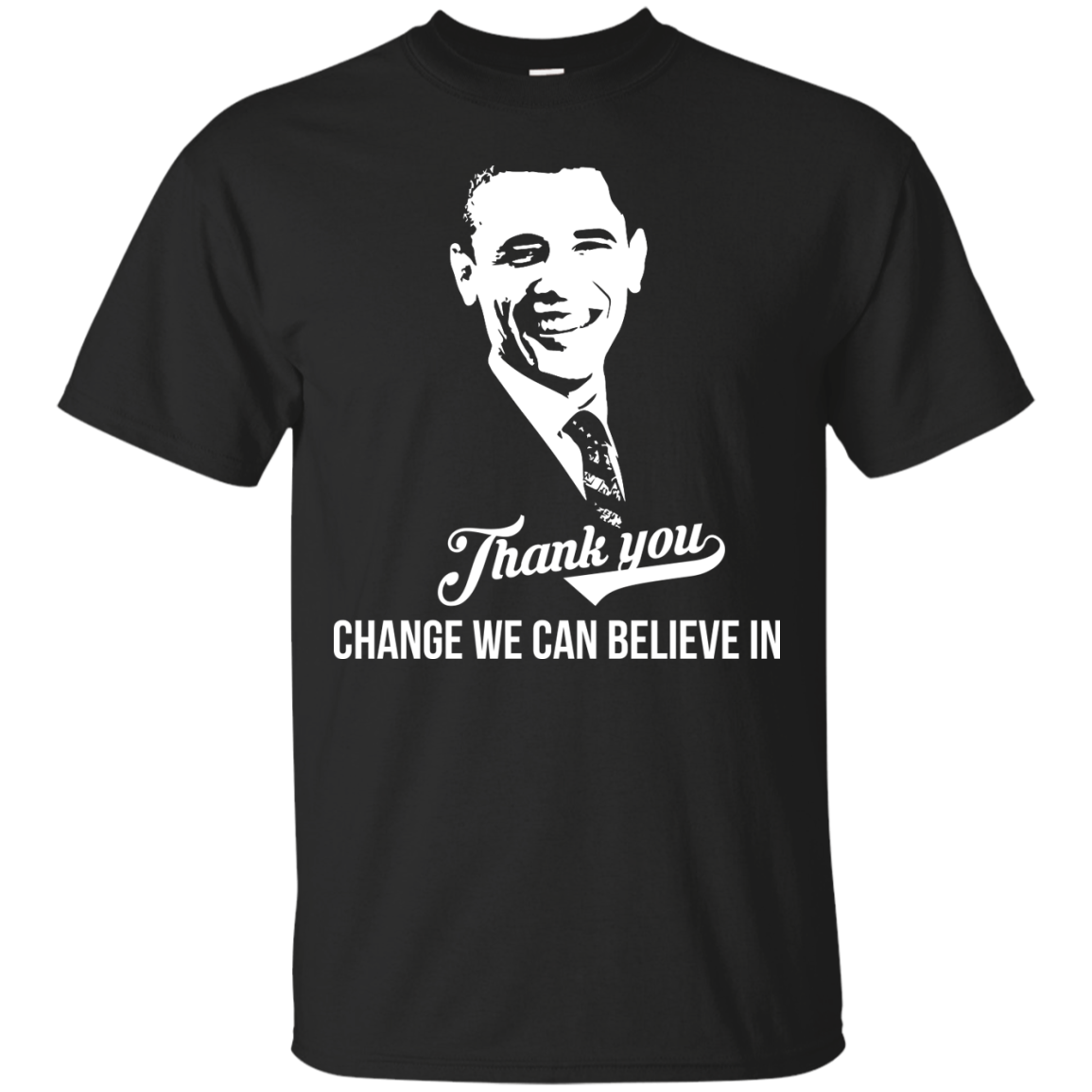 Change we can believe in | Thank you President Obama T Shirt