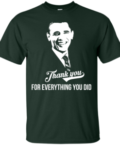 President Obama - Thank you for everything you did T-Shirt