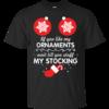 If You Like My Ornaments Wait Till You Stuff My Stocking T-Shirt, Sweater