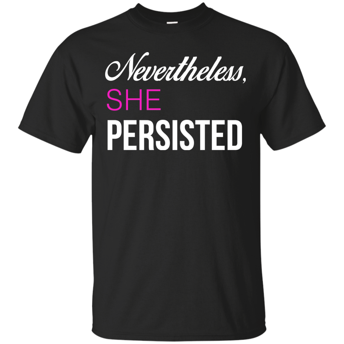 Nevertheless, She Persisted Political T Shirt