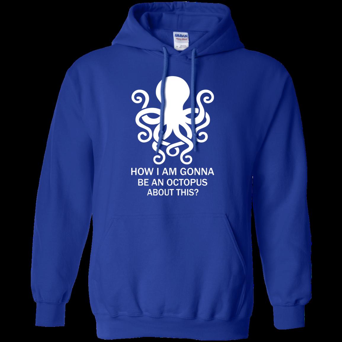 How Am I Gonna Be An Octopus T Shirt, Hoodies, Tank